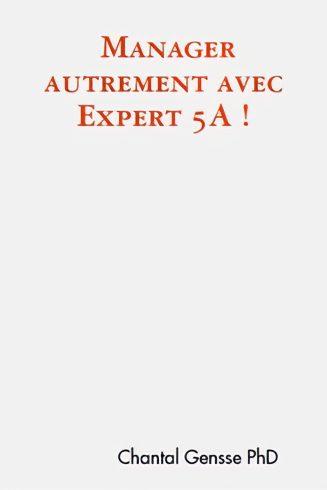 Manager autrement avec Expert 5A de Chantal Gensse