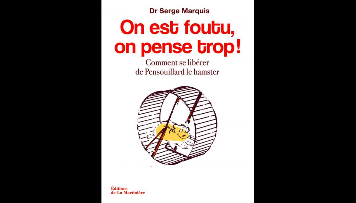 """Couverture du livre """"On est foutu, on pense trop!"""""""