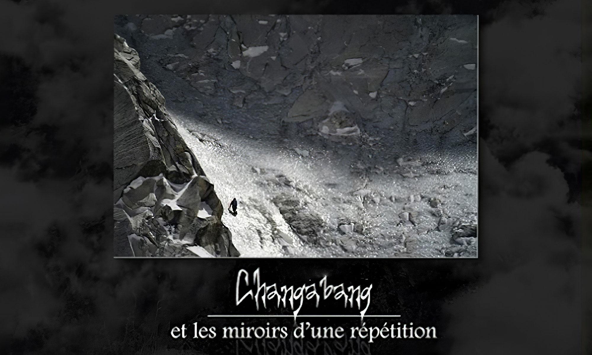 Changabang et les miroirs d'une répétition