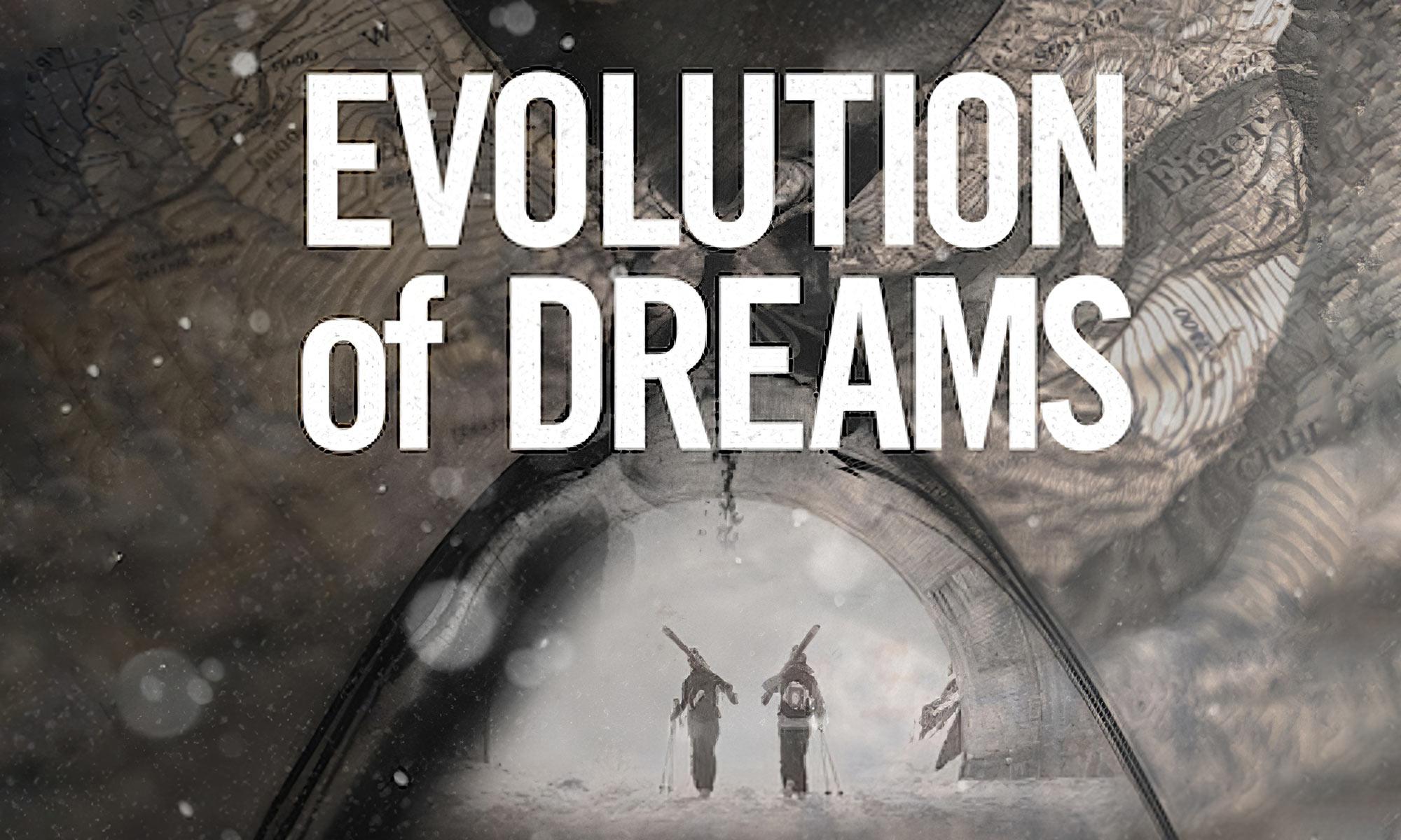 Evolution of dreams