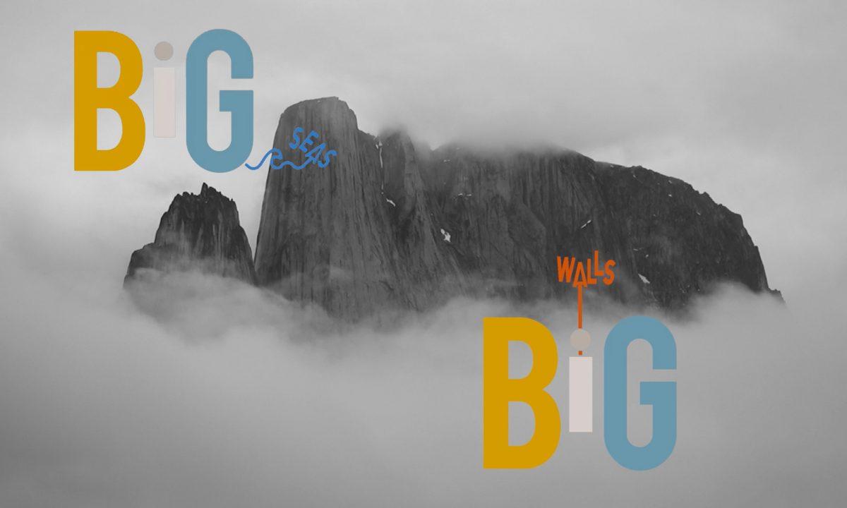 Big Walls Big Seas