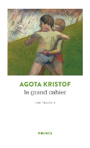 Le grand cahier - Agota Kristof