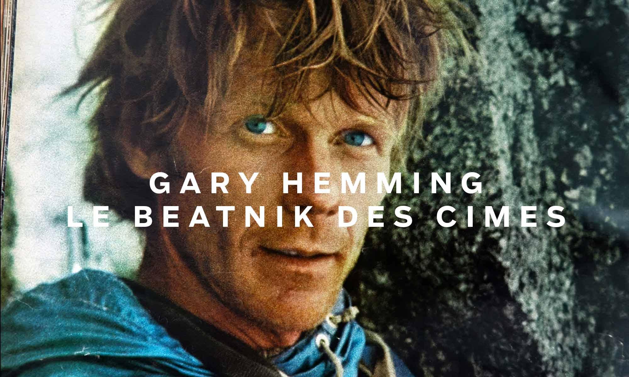 Gary Hemming, le beatnik des cimes