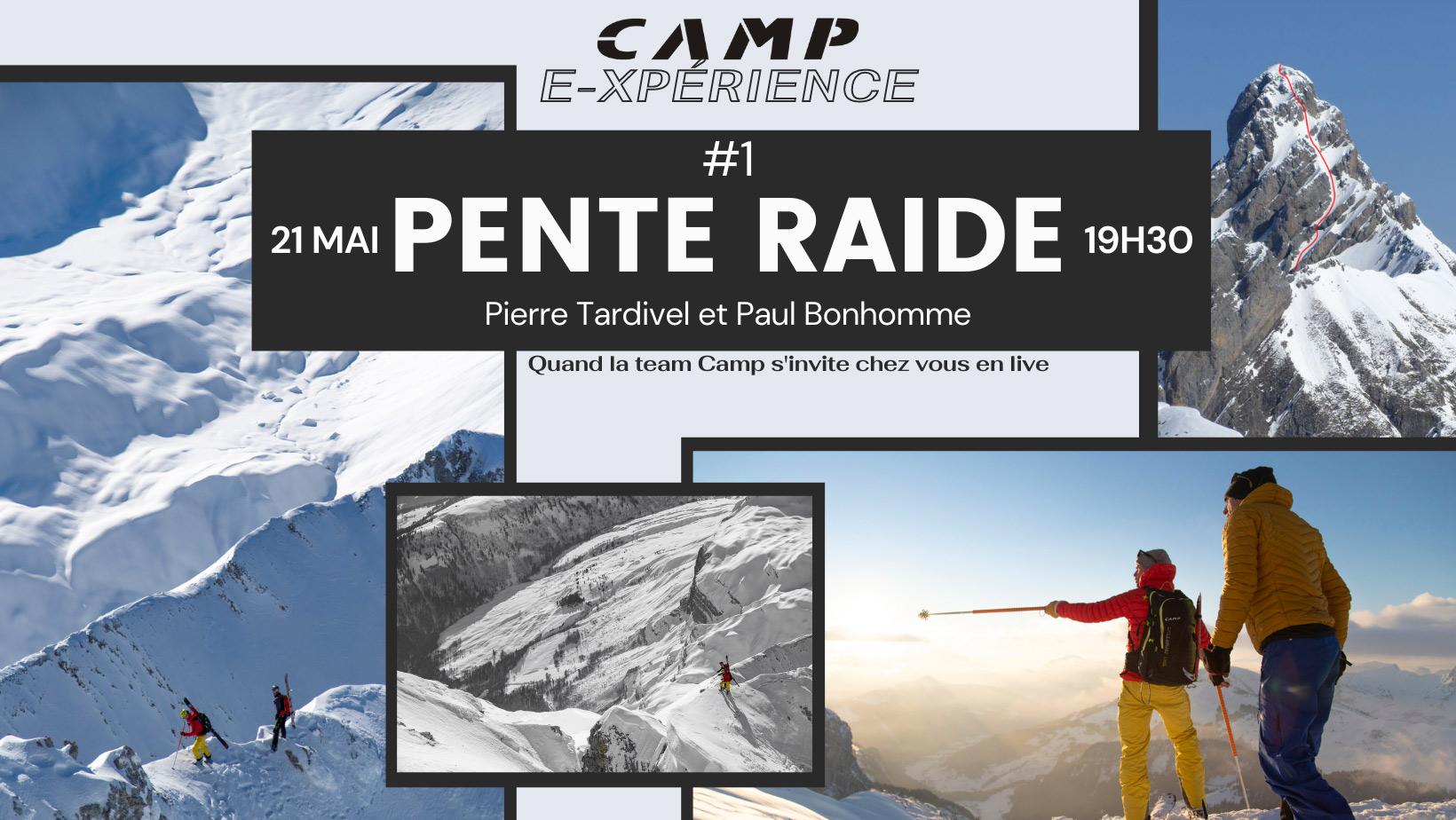 Camp E-Experience #1 Pente Raide avec Pierre Tardive et Paul Bonhomme