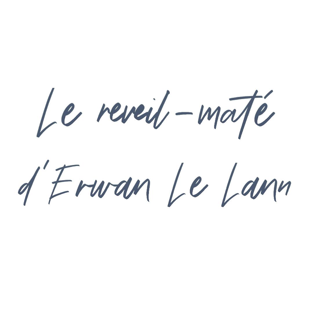 Le réveil-maté d'Erwan Le Lann